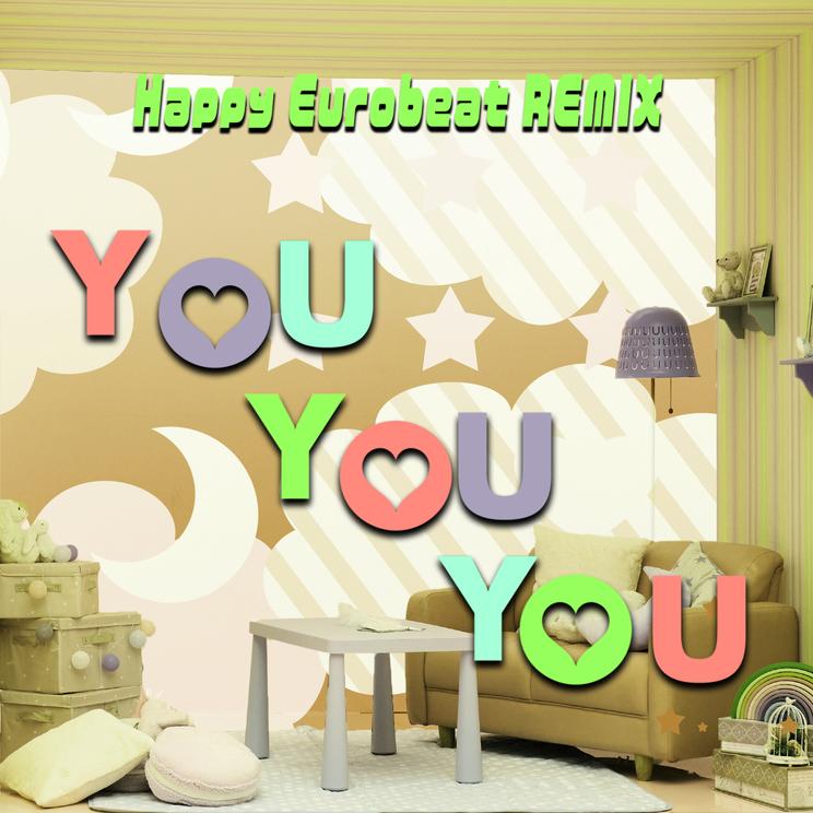 「YOU YOU YOU(Happy Eurobeat REMIX)」ジャケット