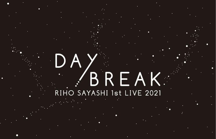 <RIHO SAYASHI 1st LIVE 2021 DAYBREAK>