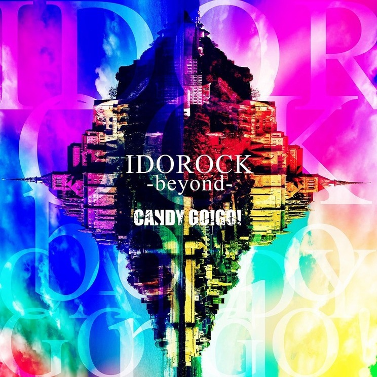 『IDOROCK-beyond-』