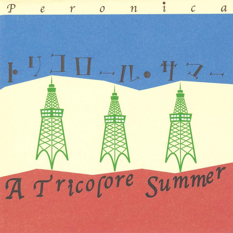 Peronica『A Tricolore Summer -10th Anniversary Edition-』