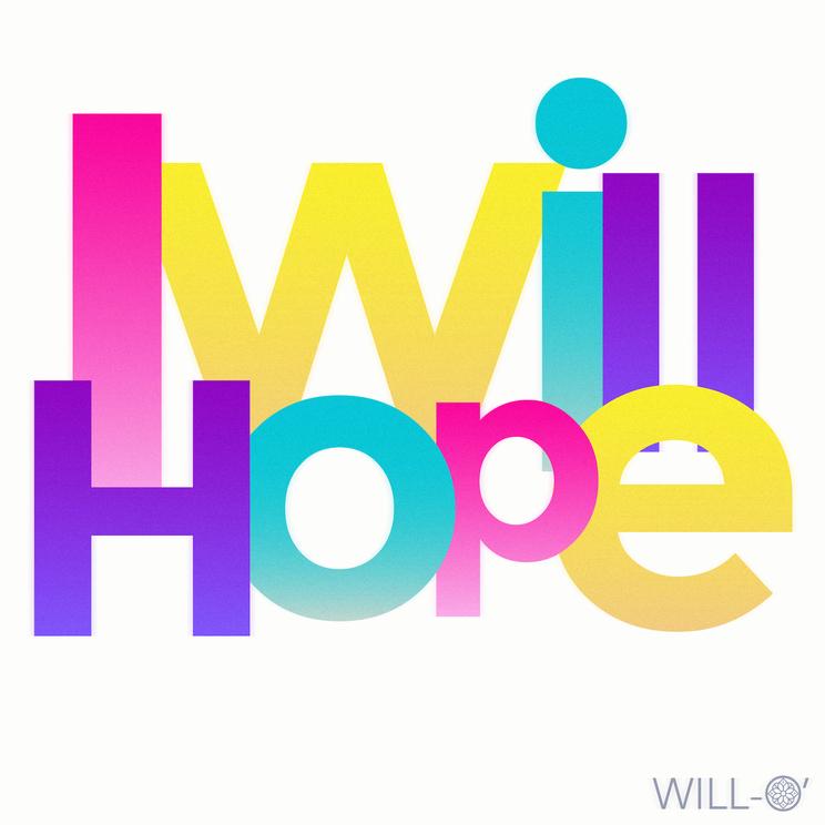 「I Will Hope」