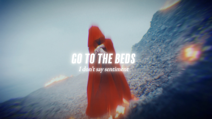 GO TO THE BEDS「I don't say sentiment」MVより