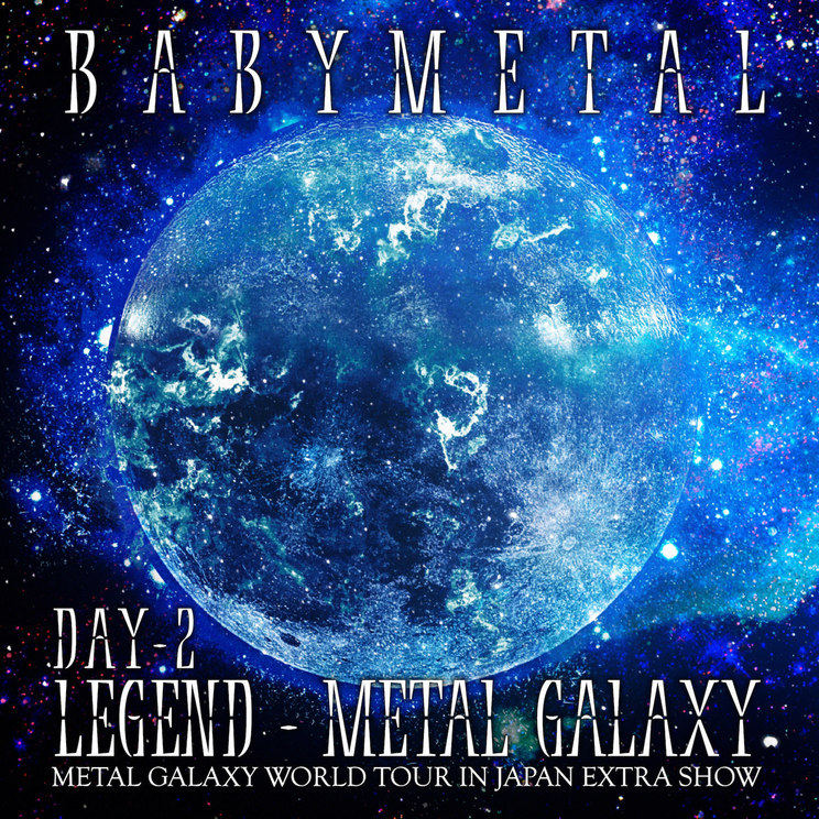 LIVE ALBUM『LEGEND - METAL GALAXY [DAY-2] (METAL GALAXY WORLD TOUR IN JAPAN EXTRA SHOW)』【CD】