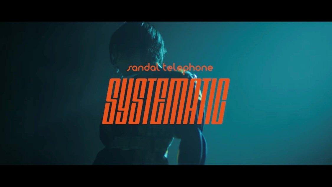 サンダルテレフォン、1st EPより「SYSTEMATIC」MV公開!