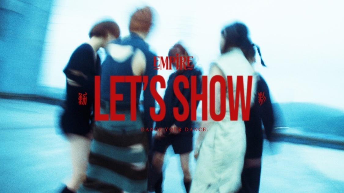 EMPiRE、新AL先行配信曲「LET'S SHOW」MV公開!クラブツアー初日で初披露