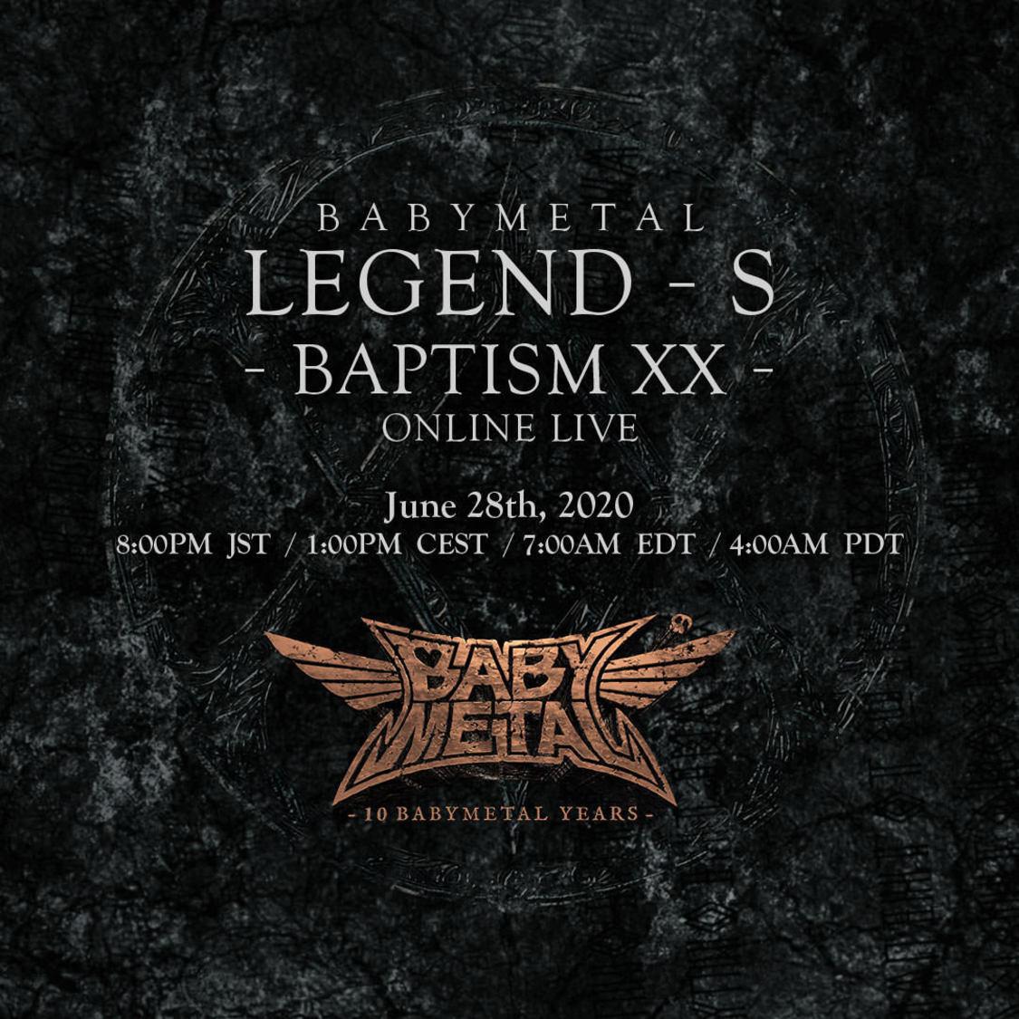 BABYMETAL、6/28にオンラインライブ第3弾<LEGEND - S - 洗礼の儀 ->プレミア公開決定!