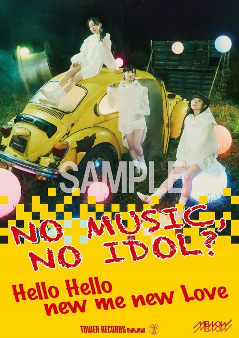 MELLOW MELLOW、「NO MUSIC, NO IDOL?」ポスターに初登場+タワレコインストアツアー決定!